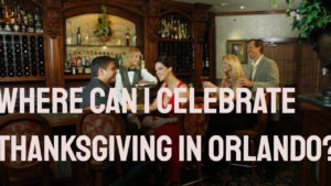 where can I celebrate Thanksgiving in Orlando