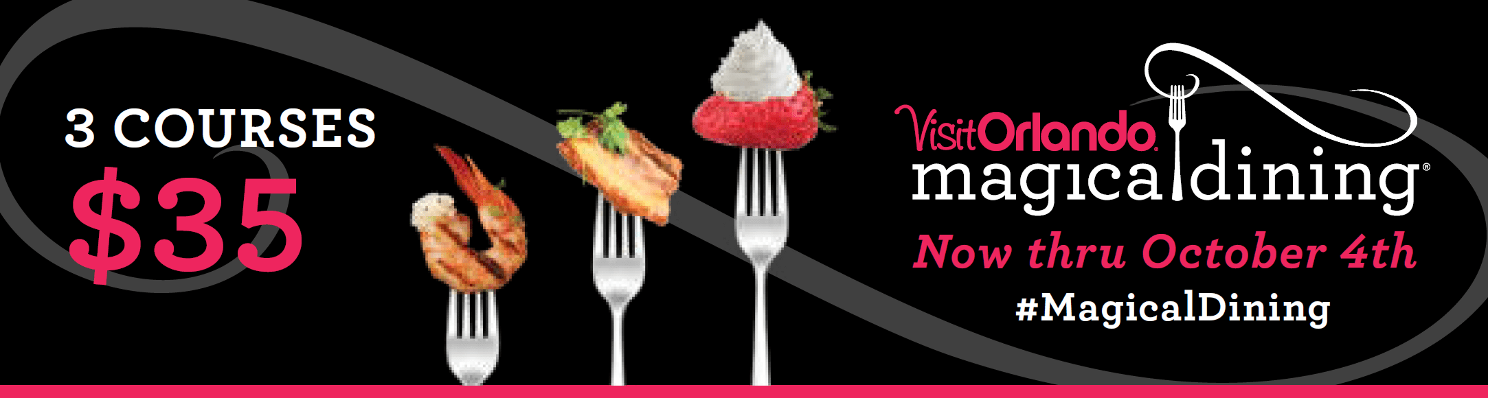 Banner notifying about Visit Orlando magical dining, now thru October 4th #MagicalDining 3 courses $35. A grilled shrimp, a piece of meat and a strawberry with whipped cream are on three forks
